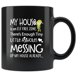 My house is an ELF free zone, little assholes messing black gift coffee mug