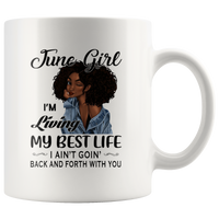 Black June girl living best life ain't goin back, birthday white gift coffee mug for women