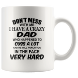 Don't mess with me I have a crazy Dad, cuss, punch face hard, daddy, papa, fathers day gift coffee mugs