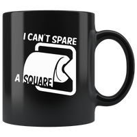 I Can'T Spare A Square Funny Toliet Paper Black Coffee Mug