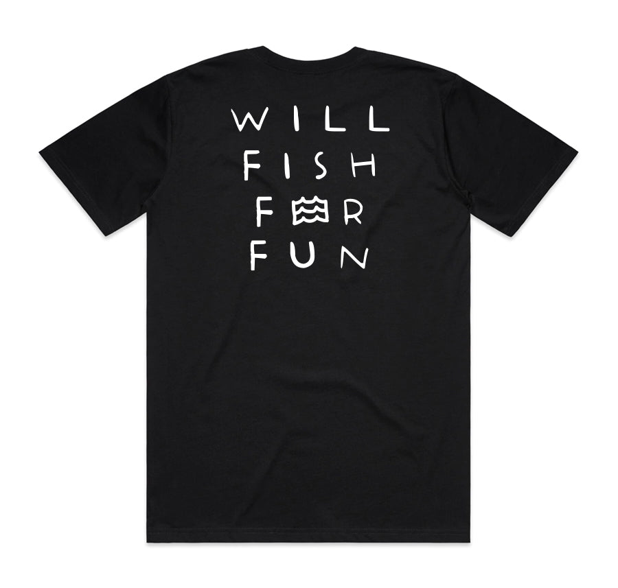 Will Fish For Fun Tee (Black)