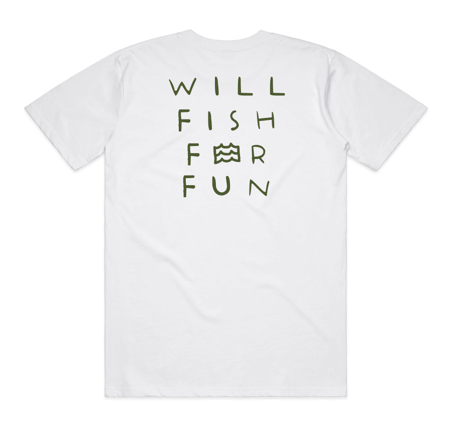 Will Fish For Fun Tee (White)