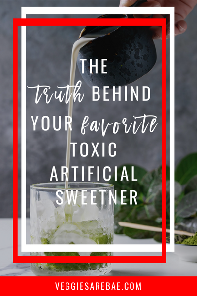 The Truth Behind Your Favorite Toxic Artificial Sweeteners