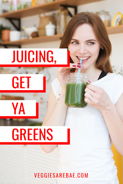 Juicing, Get Ya Greens!