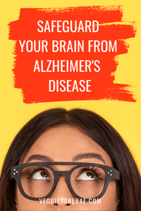Safeguard Your Brain From Alzheimer's Disease