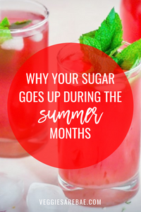 Why Your Sugar Goes Up During The Summer Months?