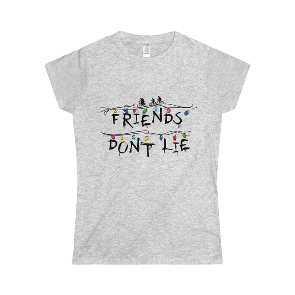 """Friends don't lie"" - Black, Softstyle Women's T-Shirt"