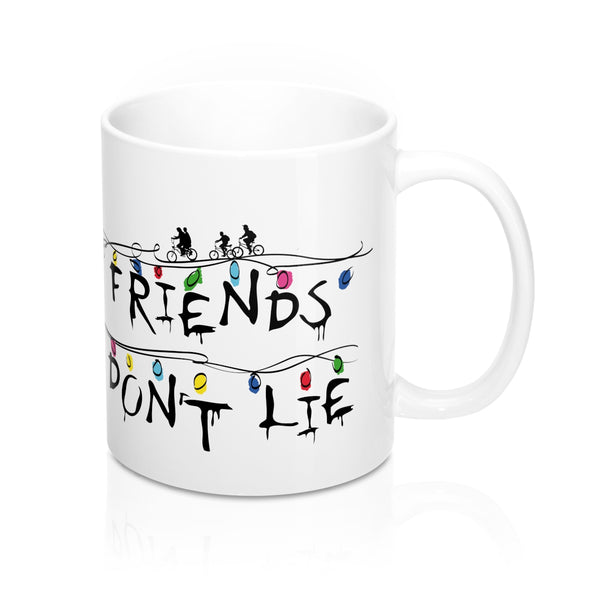 """Friends don't lie"" - Mug 11oz"