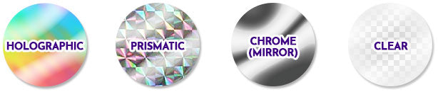 Holographic Stickers, Prismatic Stickers, Chrome / Mirror Stickers and Clear Stickers