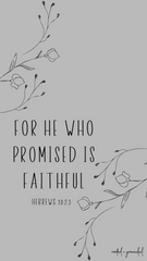 For He who promised is faithful Christian iPhone Wallpaper
