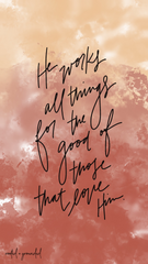 He works all things for the good Christian iPhone Wallpaper