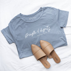 Strength and Dignity Shirt Rooted + Grounded