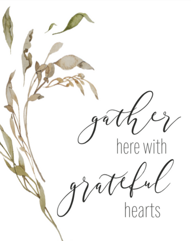 Gather here with grateful hearts printable