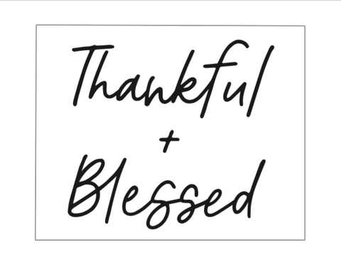 Thankful + Blessed Printable