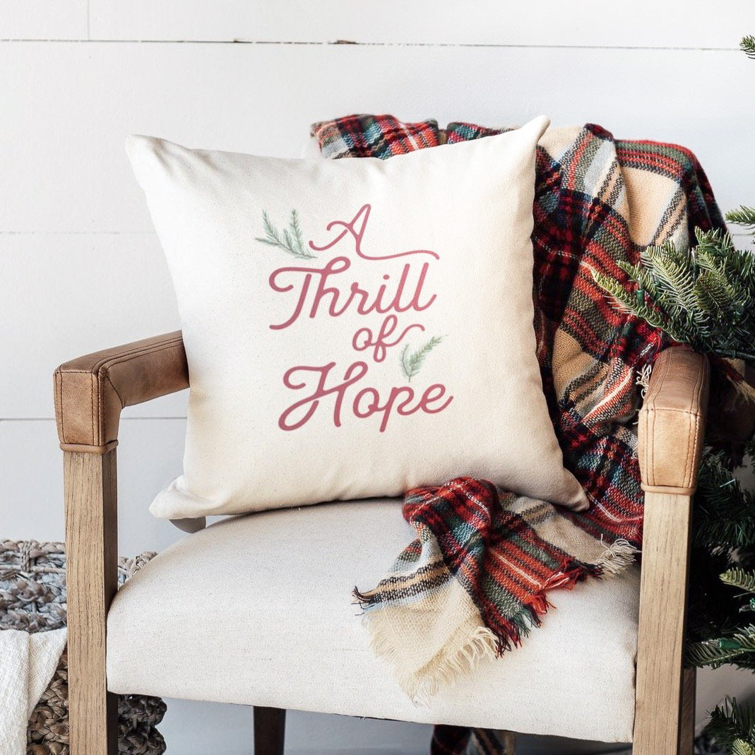 A Thrill Of Hope | Christmas Pillow