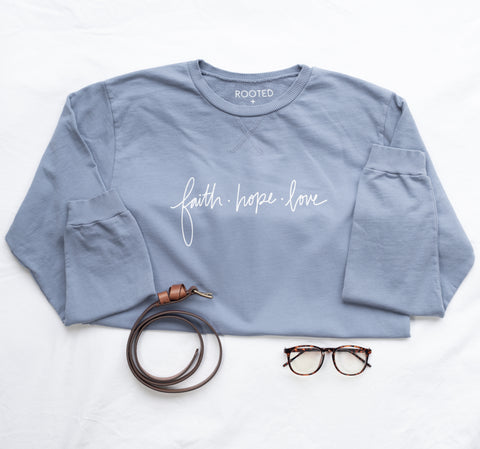 Faith Hope Love Sweatshirt | Hand Lettered Design