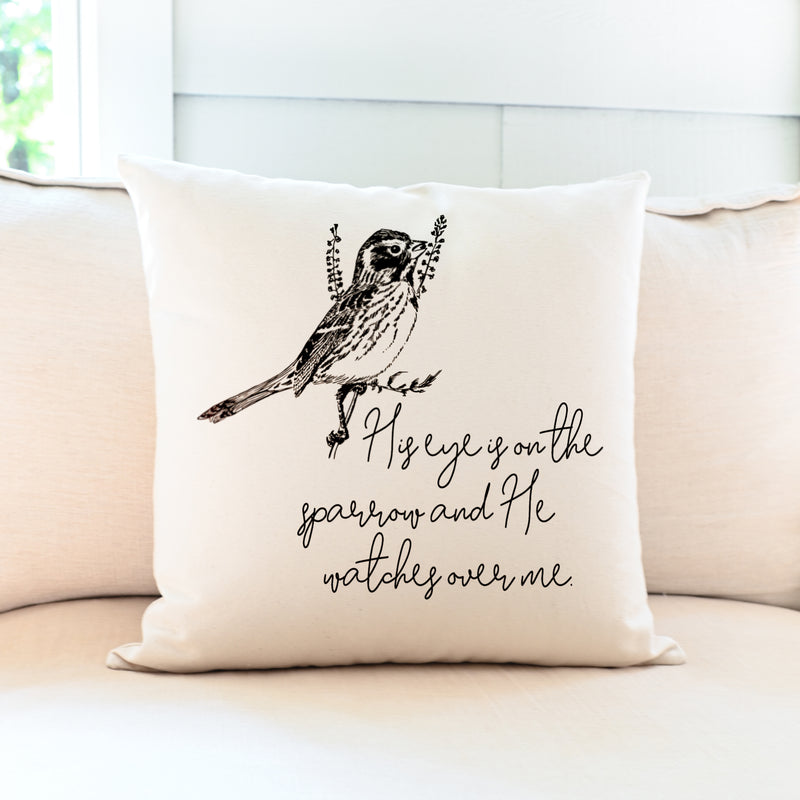 His Eye Is On The Sparrow | Pillow
