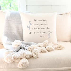 Your Lovingkindness is Better Than Life | Pillow