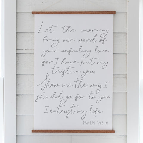 Psalm 143:8 Let The Morning Hanging Canvas