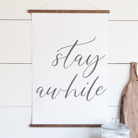 Stay Awhile Hanging Canvas