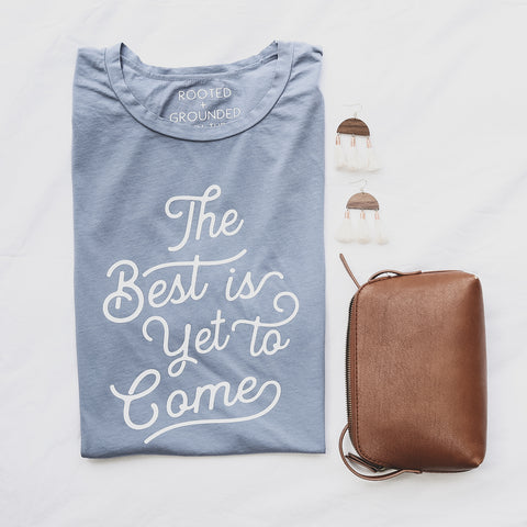 Faith Shirt - The Best Is Yet to Come Christian T Shirt