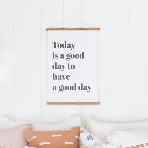 Today is a Good Day to Have a Good Day Hanging Canvas