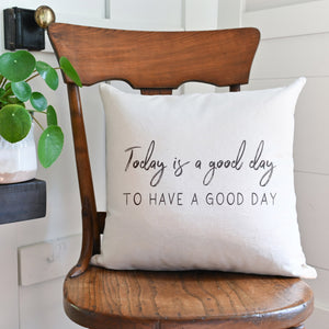 Today is a Good Day | Pillow