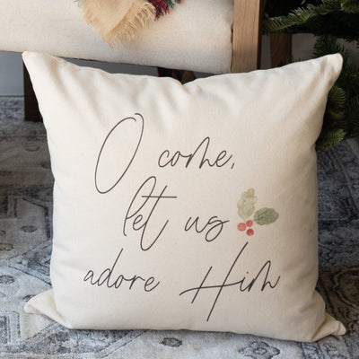 O Come Let Us Adore Him | Christmas Pillow