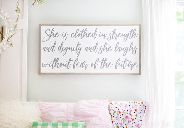 She is Clothed in Strength and Dignity Sign