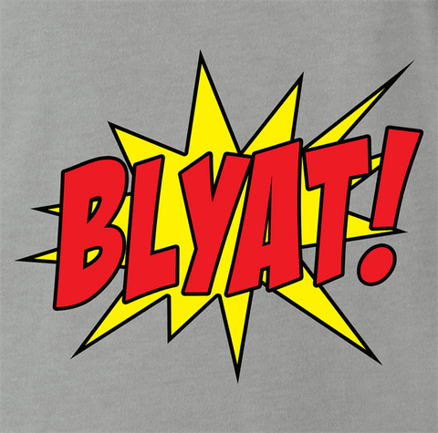 Blyat! By BigBadTees.com