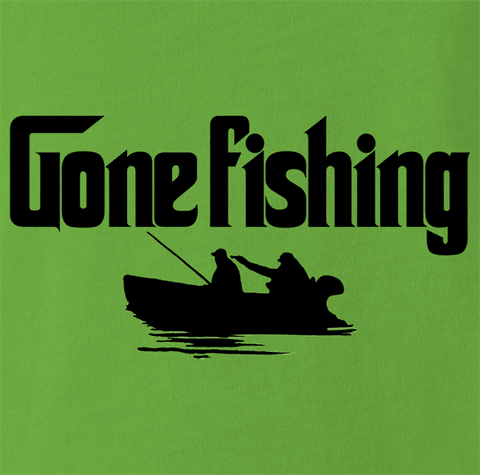 Gone Fishing by BigBadTees.com