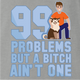 99 Problems Funny Dog T-Shirt logo ash