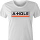 Funny Asshole U-Haul  parody t-shirt white women's