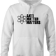 funny Anti Matter Matters Social Justice Parodyl white hoodie