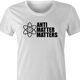funny Anti Matter Matters Social Justice Parodyl white women's t-shirt