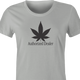 funny Weed Dealer - Authorized Dealer Parody t-shirt women's Ash Grey