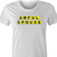 funny Awful Spouse Waffle House Mash-up white women's t-shirt