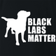 funny Black Labs Matter For Dog Lovers t-shirt black