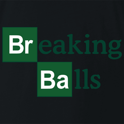 funny Breaking Balls Italian Slang Breaking Bad Mashup men's t-shirt