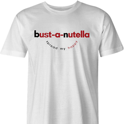 Funny Sexy bust-a-nutella white men's t-shirt