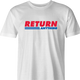 funny Costco - You Can Return Anything Parody mens t-shirt white