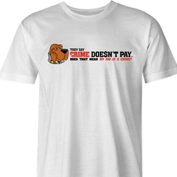 Crime Doesn't Pay men's white t-shirt