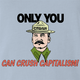 funny Only you can crush capitalism - Communist Stalin Smokey the Bear Parody Light Blue t-shirt