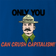 funny Only you can crush capitalism - Communist Stalin Smokey the Bear Parody royal Blue t-shirt