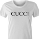 funny Gucci Cucci t-shirt white women's