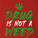 Funny Weed Is Not A Drug Red T-Shirt