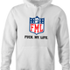 funny FML fuck my life NFL fanatasy football t-shirt white men's hoodie