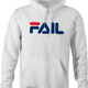 fila Fail you suck total fail internet viral parody hoodie white