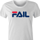 fila Fail you suck total fail internet viral parody t-shirt women's white