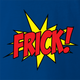 funny Frick - Pow! Comic Book What the Frick Meme Parody royal Blue t-shirt